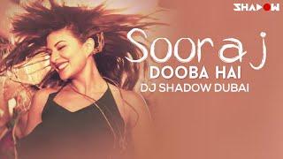 Roy - Sooraj Dooba Hai | DJ Shadow Dubai Remix