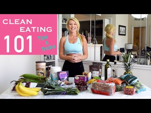 Video Clean Eating 101: Tips & Tricks for Weight Loss and Eating Clean