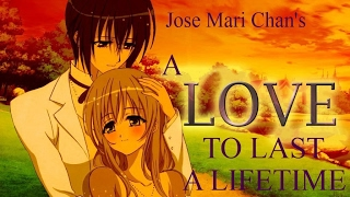 A LOVE TO LAST A LIFETIME  -  Jose Mari Chan