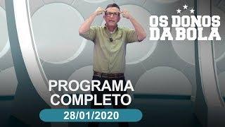 Os Donos da Bola - 28/01/2020 - Programa completo