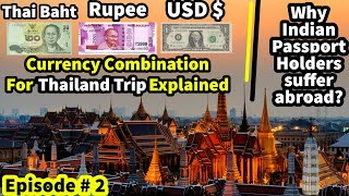 Thailand Trip: Which Currency To Carry (USD, INR, Thai Baht) | Problems with weak Indian Passport