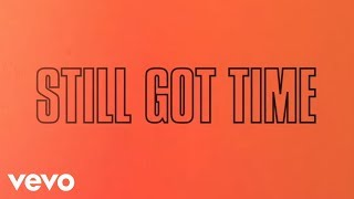 Still Got Time (Letra) - Zayn Malik (Video)