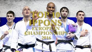TOP 10 IPPONS EUROPEAN CHAMPIONSHIPS 2016 | 柔道