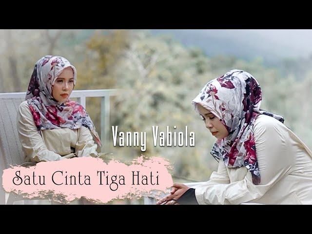 Vanny Vabiola - Satu Cinta Tiga Hati (Official Music Video)