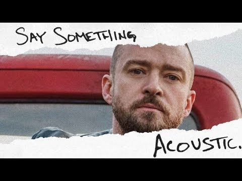 Justin Timberlake - Say Something (feat. Chris Stapleton) [Acoustic]