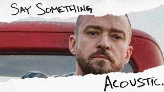 Justin Timberlake   Say Something (feat. Chris Stapleton) [Acoustic]