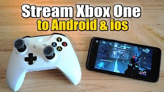 How to Stream Xbox One to Android & IOS Phones (Play Xbox Games on Phone)