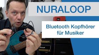 Bluetooth-Kopfhörer für Musiker? Nuraloop!