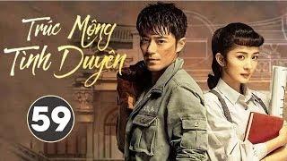 Phim Bộ Siêu Hay 2020 | Trúc Mộng Tình Duyên - Tập 59 (THUYẾT MINH) - Dương Mịch, Hoắc Kiến Hoa