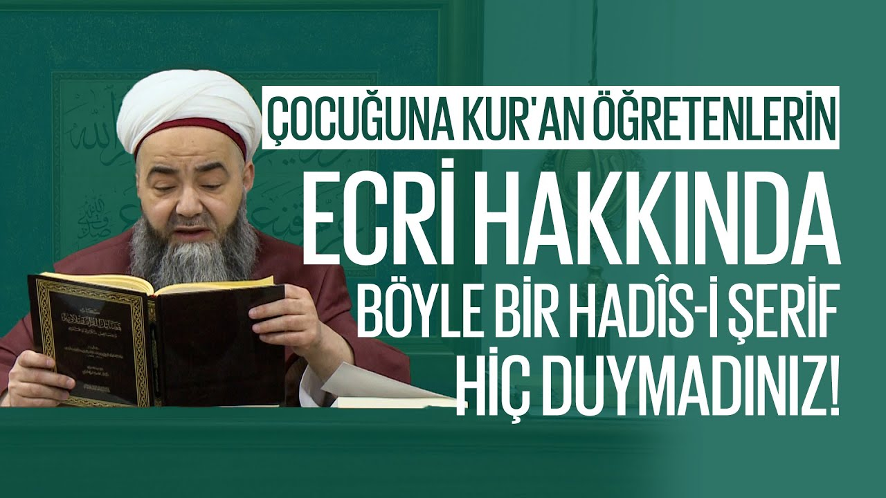 Çocuğuna Kur'an Öğretenlerin Ecri Hakkında Böyle Bir Hadîs-i Şerîf Hiç Duymadınız!