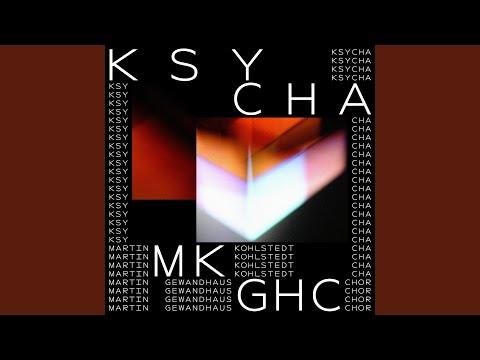 Martin Kohlstedt Ksycha Feat Gewandhauschor