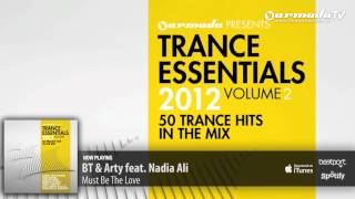 Arty, Nadia Ali & BT - Must Be The Love (Radio Edit) (From: Trance Essentials 2012, Vol. 2)