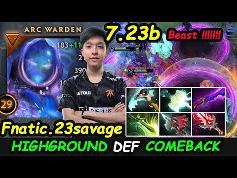 Fnatic 23savage [Arc Warden] Carry Beast Patience Highground Defense Dota 2 pro Gameplay 7.23b