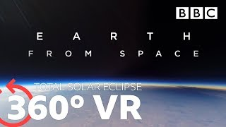 360 VR: Total Solar Eclipse | Earth From Space-BBC
