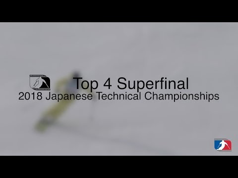 2018 SUPERFINAL top 4 - Japanese Technical Skiing Championship