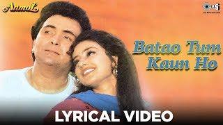 Batao Tum Kaun Ho Lyrical - Anmol | Rishi Kapoor, Manisha