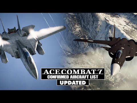 Ace Combat 7: List Of All 42 Confirmed Aircraft (2018)