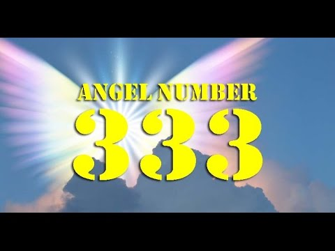 Angel Number 333 : Significance And Meaning Mp3