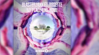 Blasterjaxx feat. Rosette - No Place Like Home (Radio Edit) [Official]