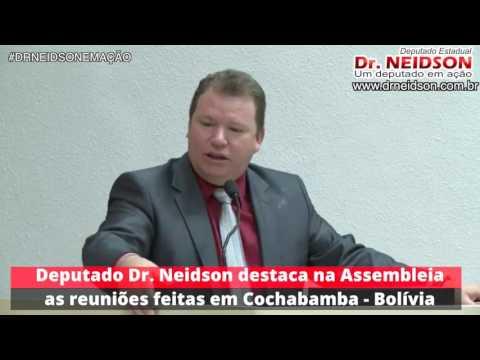 DR. NEIDSON DESTACA NA TRIBUNA DA ASSEMBLEIA AS REUNIÕES FEITAS EM COCHABAMBA - BOLÍVIA