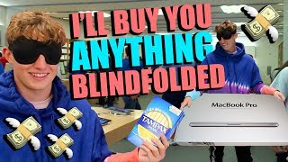 ILL BUY MY BROTHER ANYTHING... HE'S BLINDFOLDED!!