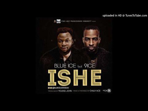 Blue Ice Johnson – ISHE ft. 9ice (Prod. By Young Jonn)