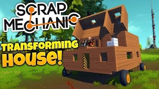 Scrap Mechanic Gameplay - Building A Transforming Movable House! (Scrap Mechanic Highlights)