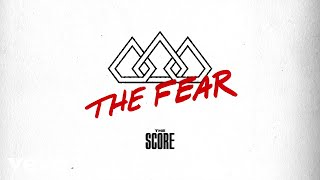 The Score   The Fear (Official Audio)
