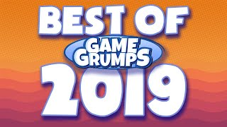 Best of Game Grumps 2019