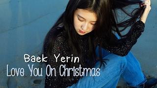 Baek Yerin - Love You On Christmas [Sub. Español   Han   Rom]