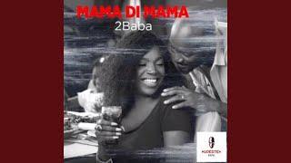 Mama Di Mama