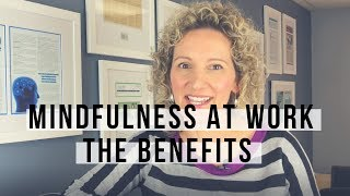 The Benefits of Mindfulness at Work
