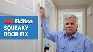 How to Quiet a Squeaky Door | Ask This Old House