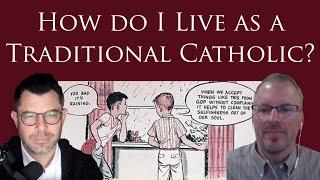 How do I live as a Traditional Catholic? (Dr Taylor Marshall #334)