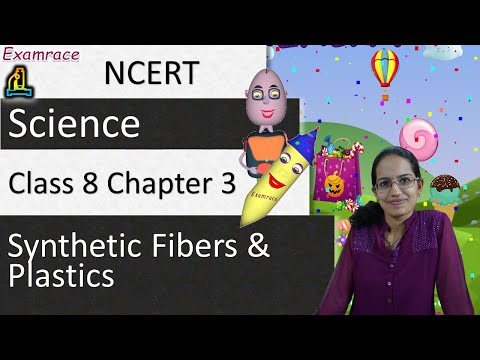 NCERT Class 8 Science Chapter 3: Synthetic Fibers and Plastics (NSO/NSTSE/Olympiad)   English