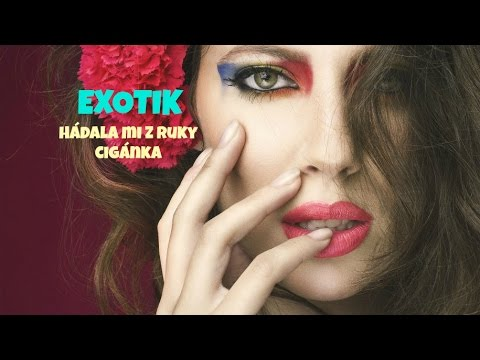EXOTIK - Hádala mi z ruky cigánka / Hrajte mi, hrajte 2015