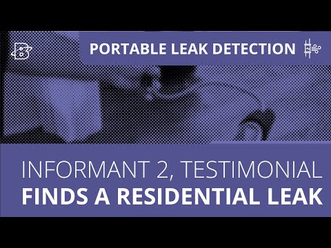 Informant 2 | Finding a Residential Leak