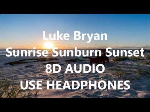 8d Sunrise Sunburn Sunset Luke Bryan