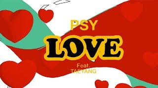 Love (Letra) - PSY feat. TAEYANG (Video)