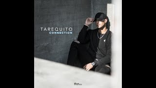 Tarequito - Connection (Audio)