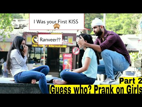 Guess Who Prank on Girls with a Twist Part 2 | Hilarious reactions😂 PRANKS IN INDIA 2019