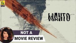 Manto | Not A Movie Review | Sucharita Tyagi | Film Companion