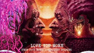 Young Thug - Love You More (with Nate Ruess, Gunna & Jeff Bhasker) [Official Audio]