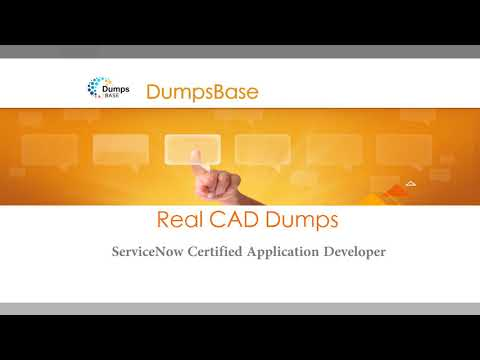 ServiceNow Certified Application Developer CAD Real Exam Dumps