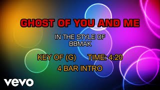 BBMak - Ghost Of You And Me (Karaoke)