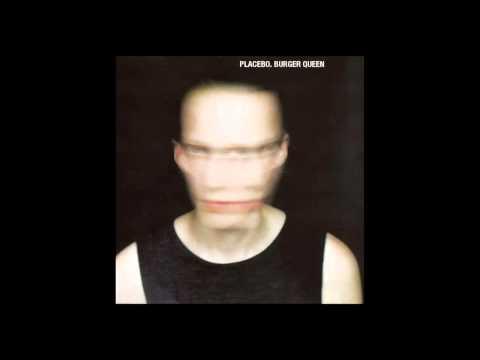 Placebo - Burger Queen