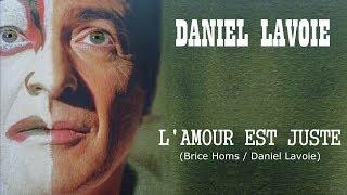 L'AMOUR EST JUSTE (Brice Homs / Daniel Lavoie)