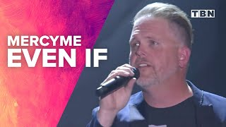 """MercyMe Performs """"Even If"""" 