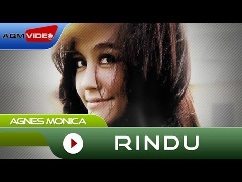 Agnes Monica - Rindu | Official Music Video Mp3