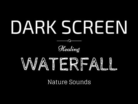 WATERFALL Sounds for Sleeping BLACK SCREEN | Sleep and Relaxation | Dark Screen Nature Sounds